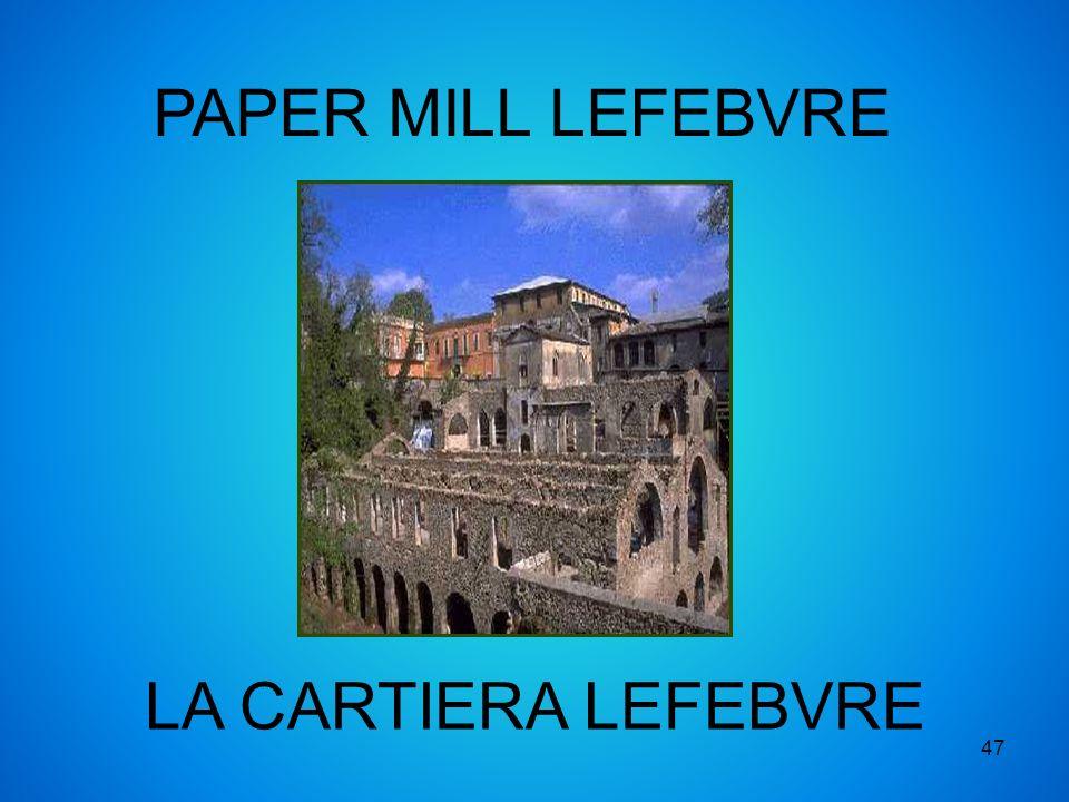 PAPER MILL LEFEBVRE LA CARTIERA LEFEBVRE 47