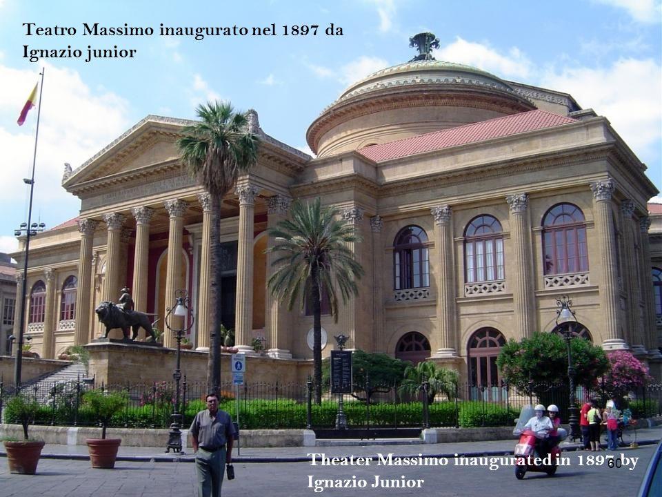 Teatro Massimo inaugurato nel 1897 da Ignazio junior Theater Massimo inaugurated in 1897 by Ignazio Junior 60
