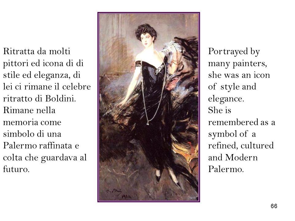 Ritratta da molti pittori ed icona di di stile ed eleganza, di lei ci rimane il celebre ritratto di Boldini. Rimane nella memoria come simbolo di una