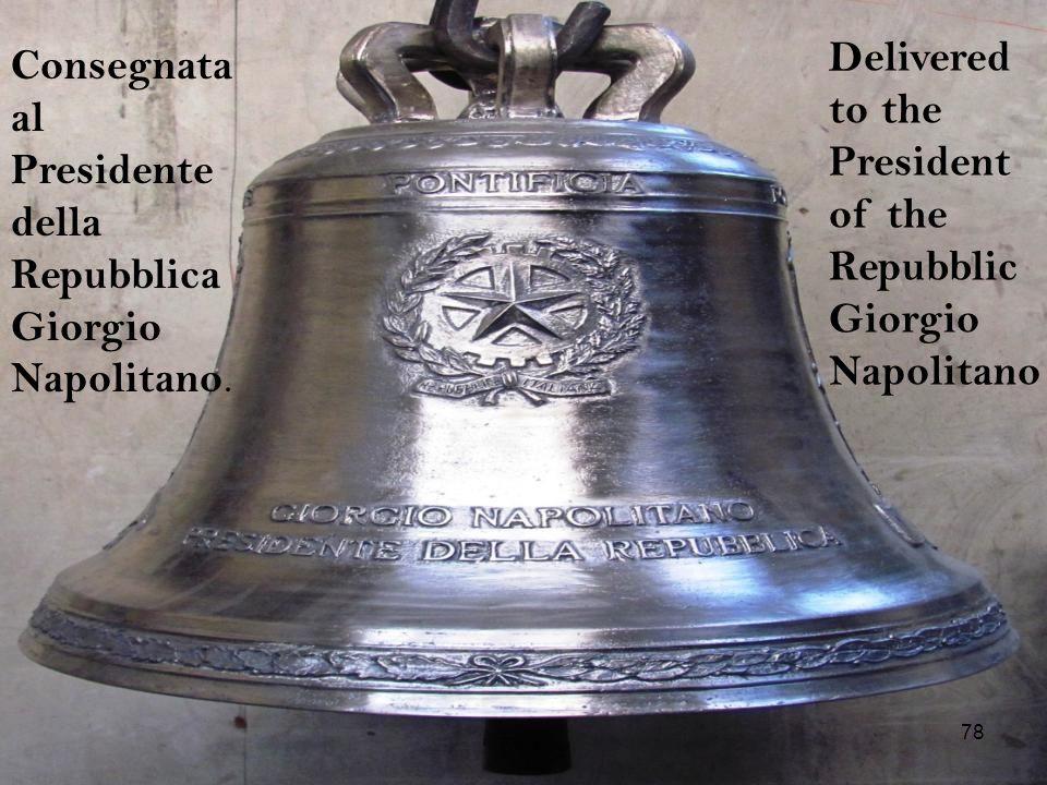 Consegnata al Presidente della Repubblica Giorgio Napolitano. Delivered to the President of the Repubblic Giorgio Napolitano 78