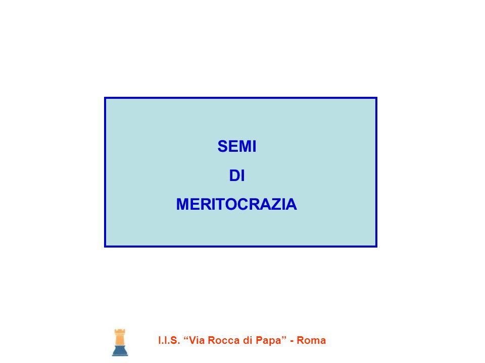 I.I.S. Via Rocca di Papa - Roma SEMI DI MERITOCRAZIA