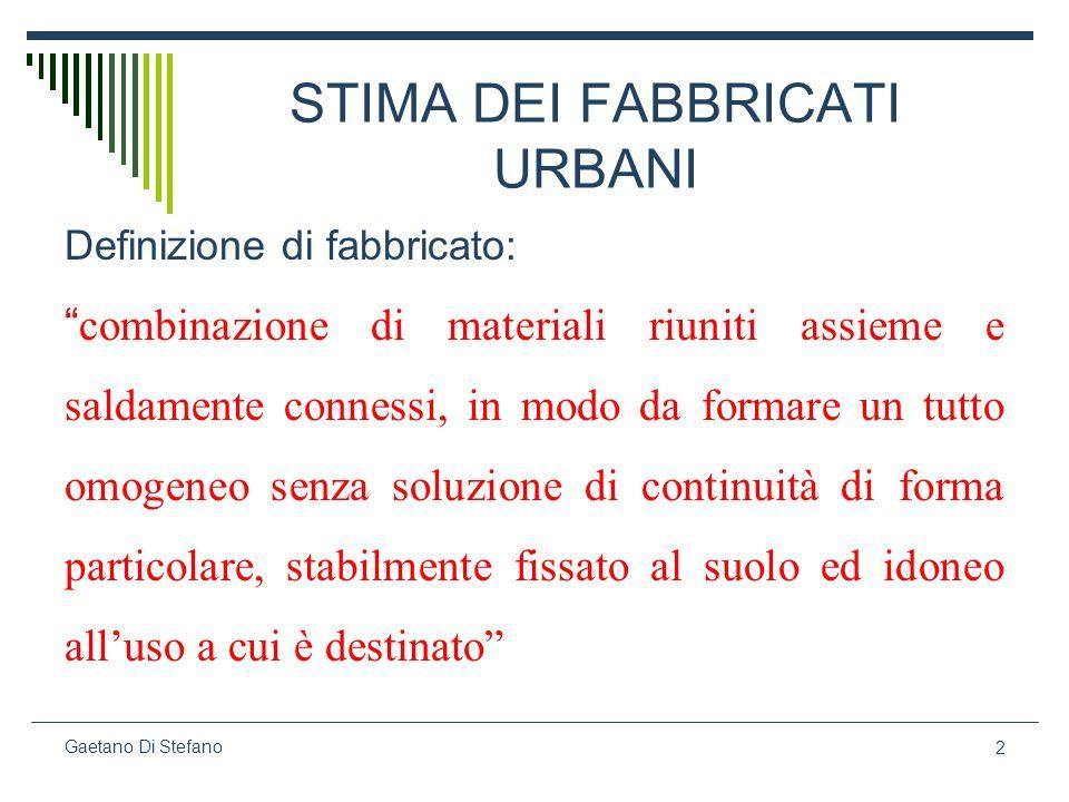 83 Gaetano Di Stefano Stima del valore di costo La stima del valore di costo può ottenersi attraverso: 1.