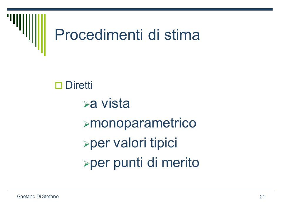 21 Gaetano Di Stefano Procedimenti di stima Diretti a vista monoparametrico per valori tipici per punti di merito