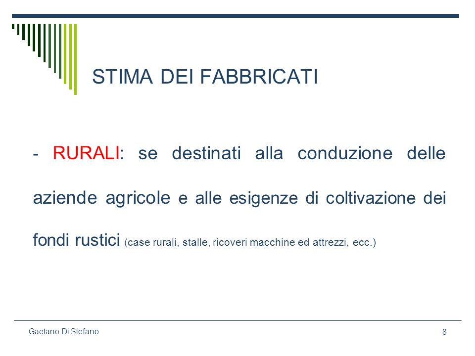 8 Gaetano Di Stefano STIMA DEI FABBRICATI - RURALI: se destinati alla conduzione delle aziende agricole e alle esigenze di coltivazione dei fondi rust