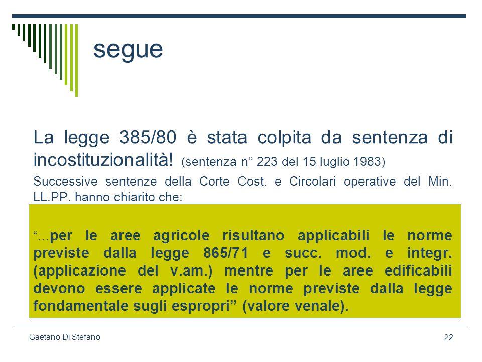 22 Gaetano Di Stefano segue La legge 385/80 è stata colpita da sentenza di incostituzionalità! (sentenza n° 223 del 15 luglio 1983) Successive sentenz