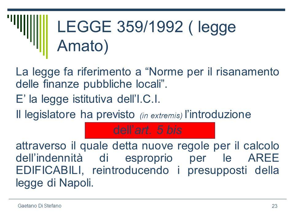 23 Gaetano Di Stefano La legge fa riferimento a Norme per il risanamento delle finanze pubbliche locali. E la legge istitutiva dellI.C.I. Il legislato