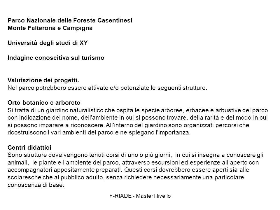 F-RIADE - Master I livello Parco Nazionale delle Foreste Casentinesi Monte Falterona e Campigna Università degli studi di XY Indagine conoscitiva sul turismo Valutazione dei progetti.