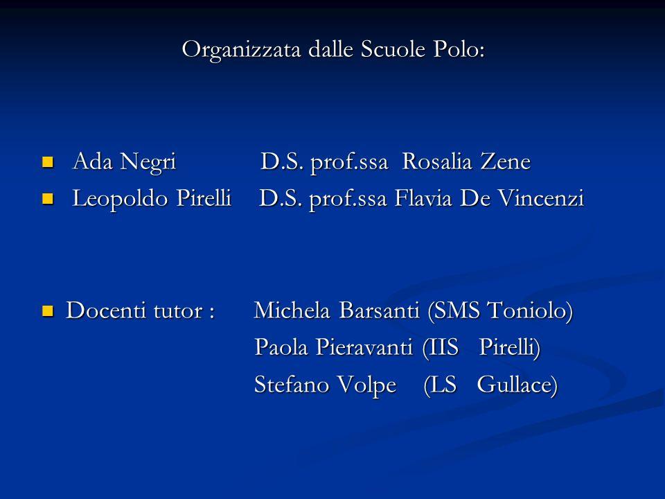 Organizzata dalle Scuole Polo: Ada Negri D.S.prof.ssa Rosalia Zene Ada Negri D.S.