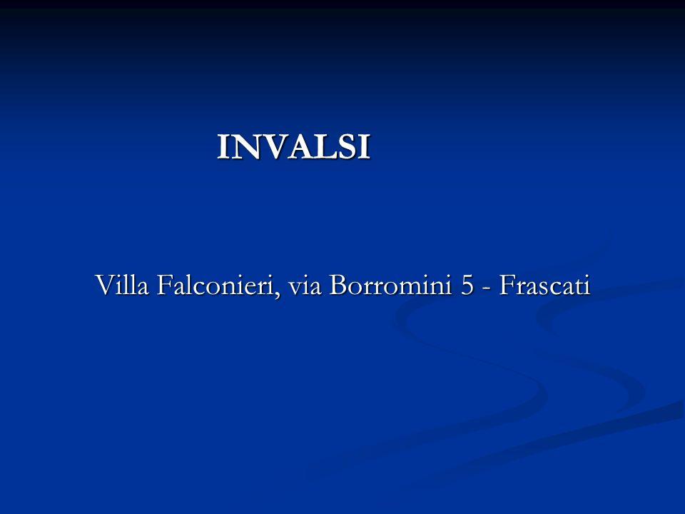 INVALSI INVALSI Villa Falconieri, via Borromini 5 - Frascati