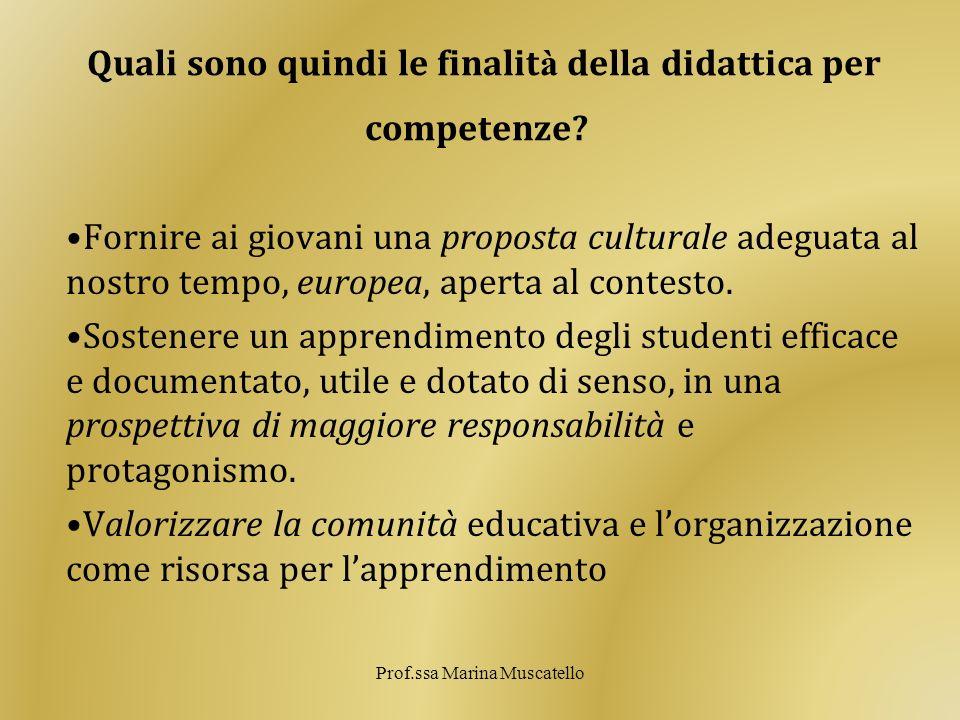 Quali sono quindi le finalit à della didattica per competenze.