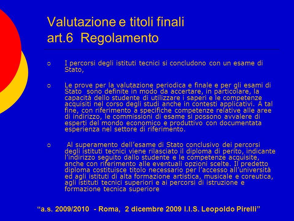 Valutazione e titoli finali art.6 Regolamento I percorsi degli istituti tecnici si concludono con un esame di Stato, Le prove per la valutazione perio