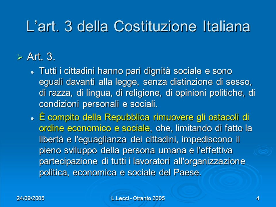 24/09/2005L.Lecci - Otranto 20054 Lart. 3 della Costituzione Italiana Art. 3. Art. 3. Tutti i cittadini hanno pari dignità sociale e sono eguali davan