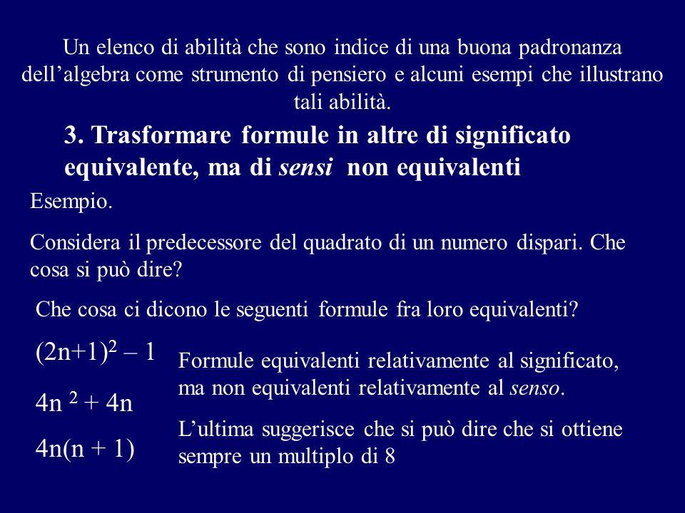 3. Trasformare formule in altre di significato equivalente, ma di sensi non equivalenti Un elenco di abilità che sono indice di una buona padronanza d