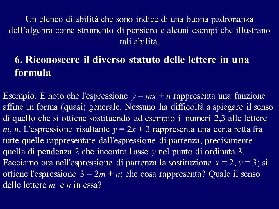 Un elenco di abilità che sono indice di una buona padronanza dellalgebra come strumento di pensiero e alcuni esempi che illustrano tali abilità. 6. Ri