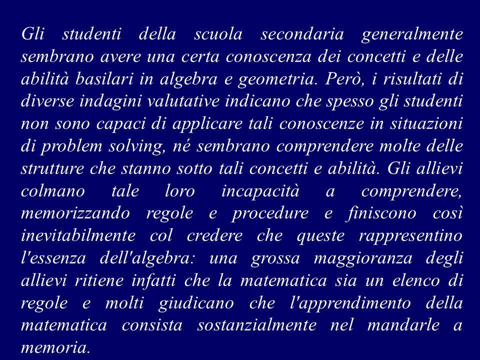 Gli studenti della scuola secondaria generalmente sembrano avere una certa conoscenza dei concetti e delle abilità basilari in algebra e geometria. Pe