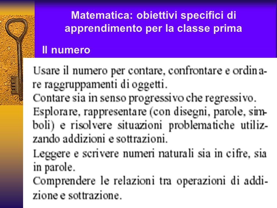 Matematica: obiettivi specifici di apprendimento per la classe prima Il numero