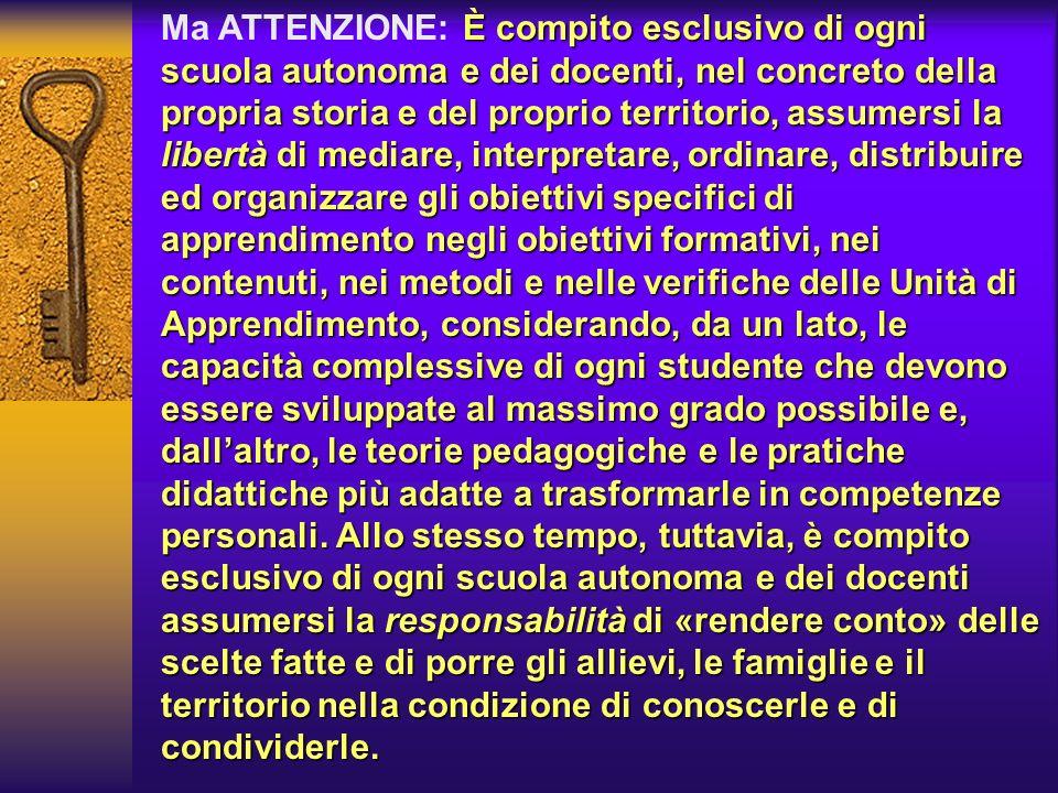 È compito esclusivo di ogni scuola autonoma e dei docenti, nel concreto della propria storia e del proprio territorio, assumersi la libertà di mediare