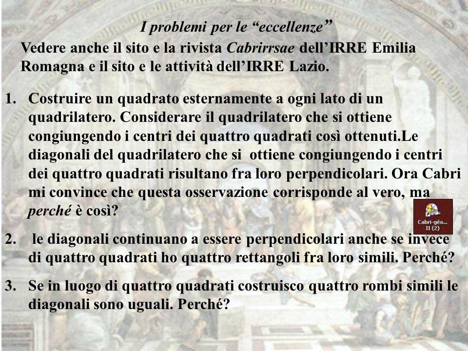 I problemi per le eccellenze Vedere anche il sito e la rivista Cabrirrsae dellIRRE Emilia Romagna e il sito e le attività dellIRRE Lazio. 1.Costruire
