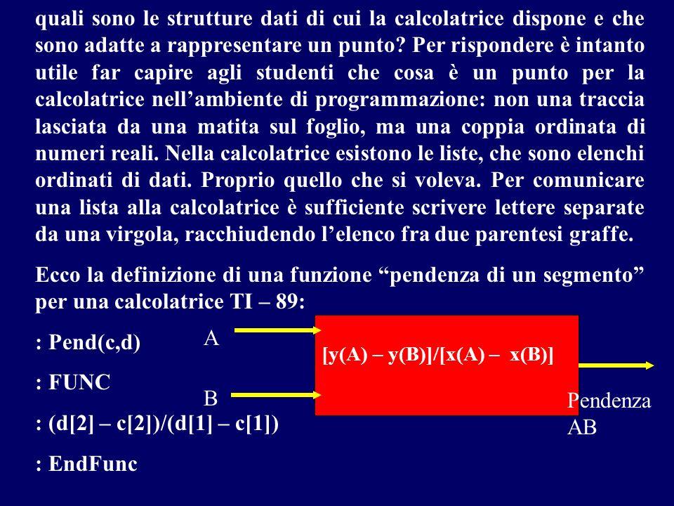 quali sono le strutture dati di cui la calcolatrice dispone e che sono adatte a rappresentare un punto? Per rispondere è intanto utile far capire agli