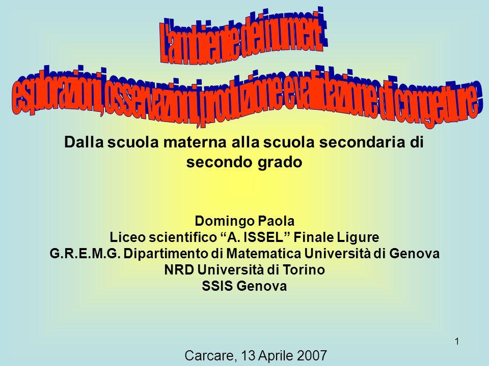 1 Domingo Paola Liceo scientifico A. ISSEL Finale Ligure G.R.E.M.G. Dipartimento di Matematica Università di Genova NRD Università di Torino SSIS Geno