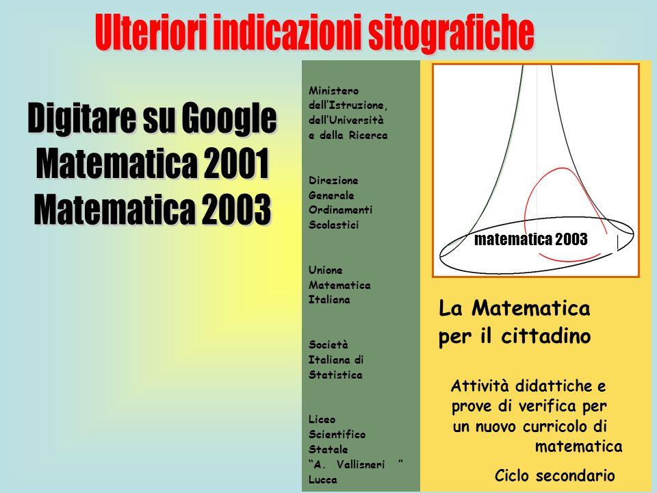 80 La Matematica per il cittadino Attività didattiche e prove di verifica per un nuovo curricolo di matematica Ciclo secondario Ministero dellIstruzio