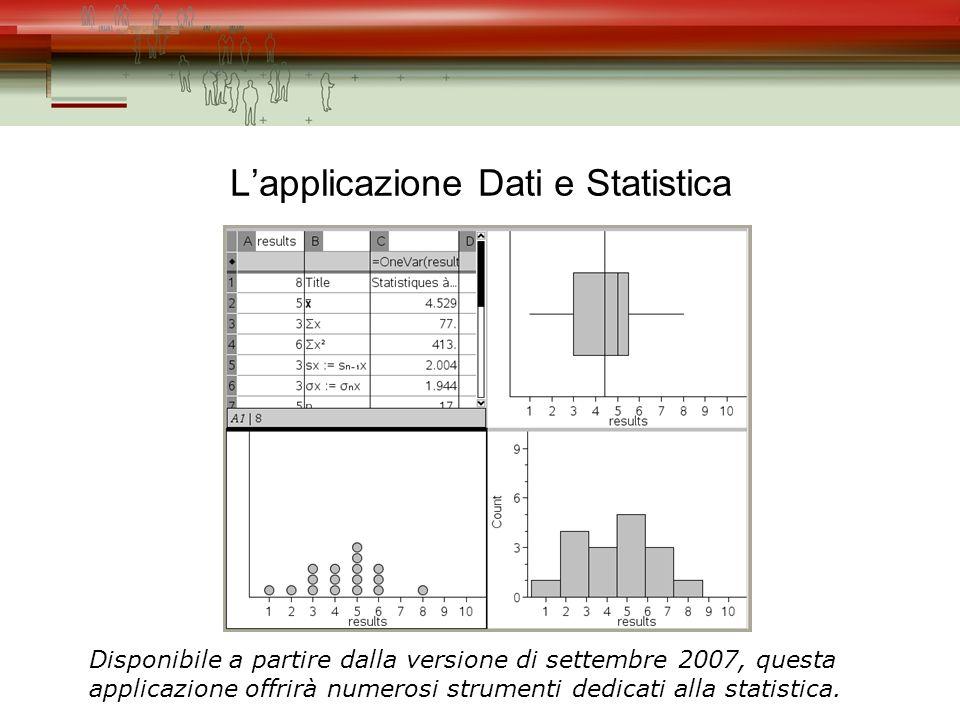 Lapplicazione Dati e Statistica Disponibile a partire dalla versione di settembre 2007, questa applicazione offrirà numerosi strumenti dedicati alla statistica.