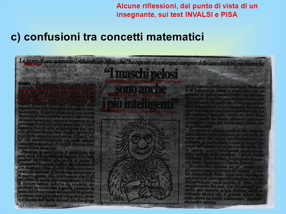 Alcune riflessioni, dal punto di vista di un insegnante, sui test INVALSI e PISA c) confusioni tra concetti matematici