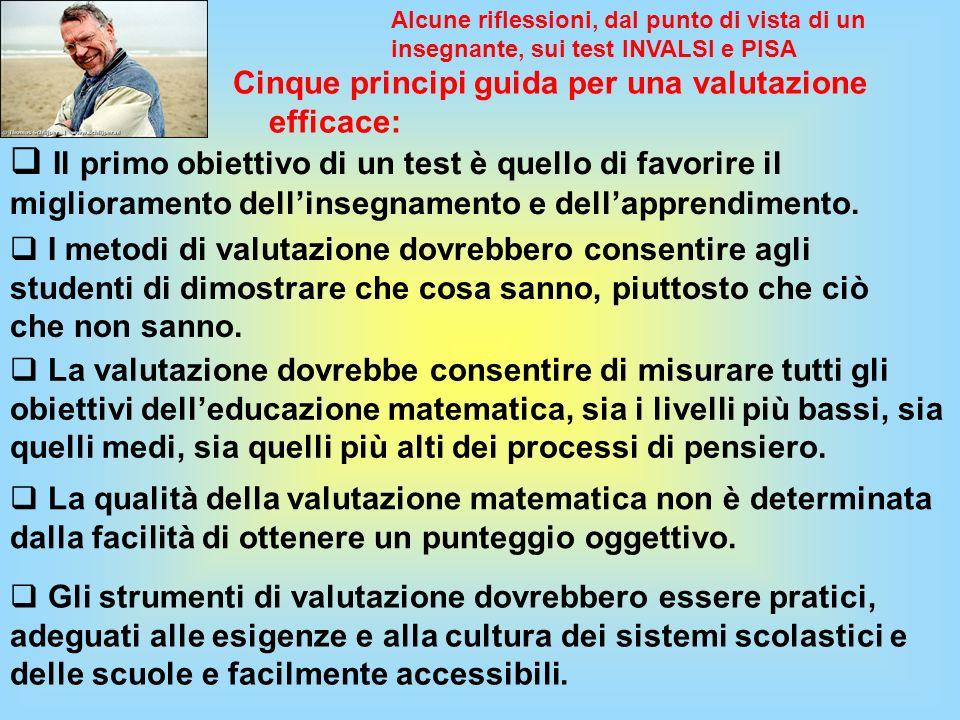 Cinque principi guida per una valutazione efficace: Alcune riflessioni, dal punto di vista di un insegnante, sui test INVALSI e PISA Gli strumenti di
