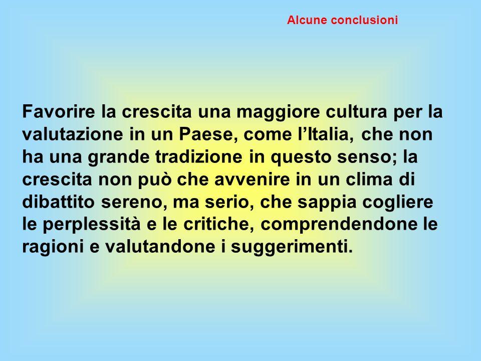 Favorire la crescita una maggiore cultura per la valutazione in un Paese, come lItalia, che non ha una grande tradizione in questo senso; la crescita