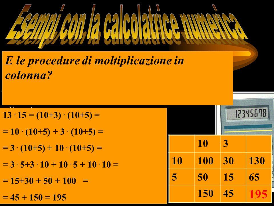 Quoziente e resto Determinare il più grande numero che moltiplicato per 3 dà un prodotto non maggiore di 25; determinare la differenza tra 25 e il prodotto così ottenuto 103 10030130 5501565 15045 195 13.