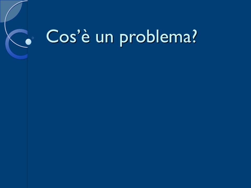 Cosè un problema?