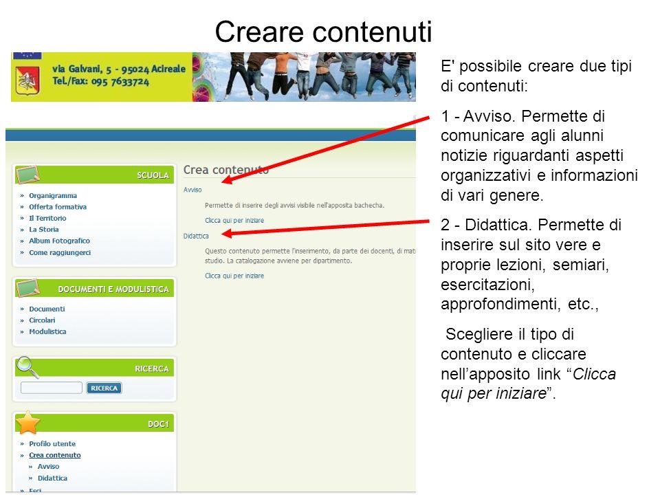 E possibile creare due tipi di contenuti: 1 - Avviso.