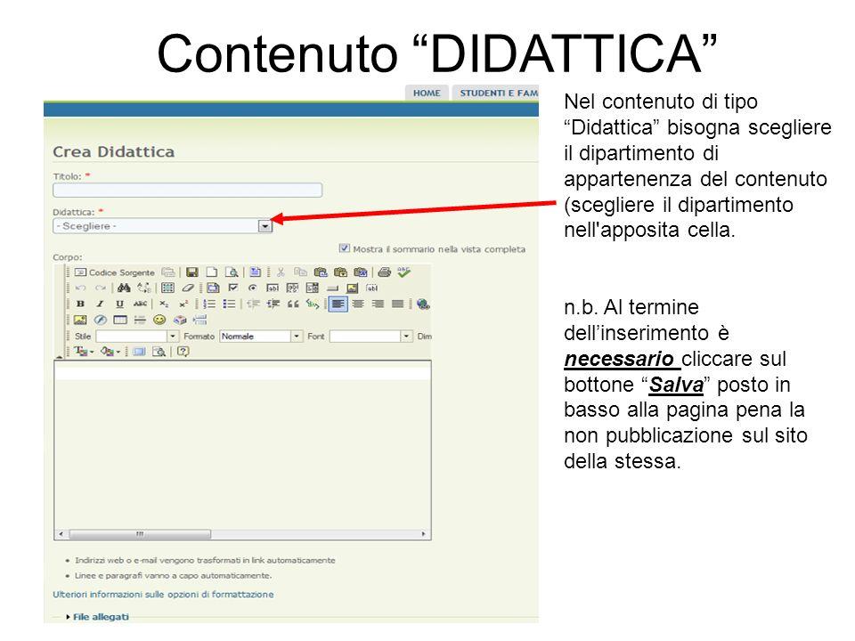 Nel contenuto di tipo Didattica bisogna scegliere il dipartimento di appartenenza del contenuto (scegliere il dipartimento nell apposita cella.