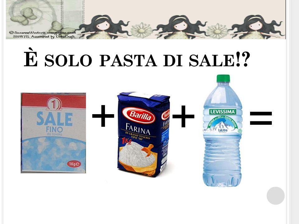 È SOLO PASTA DI SALE !? + + =