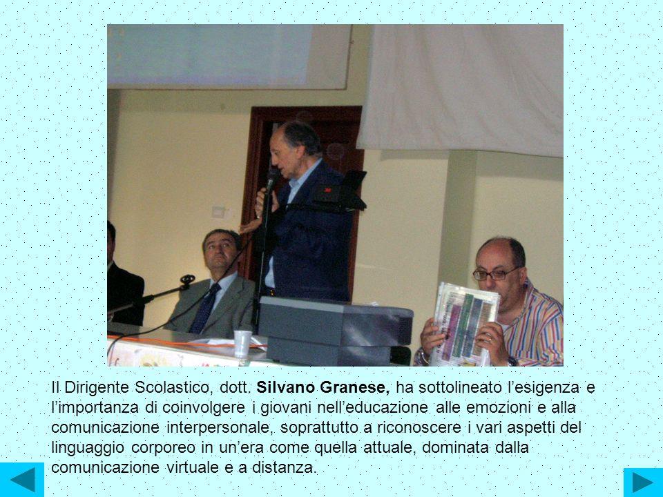 Il Dirigente Scolastico, dott. Silvano Granese, ha sottolineato lesigenza e limportanza di coinvolgere i giovani nelleducazione alle emozioni e alla c