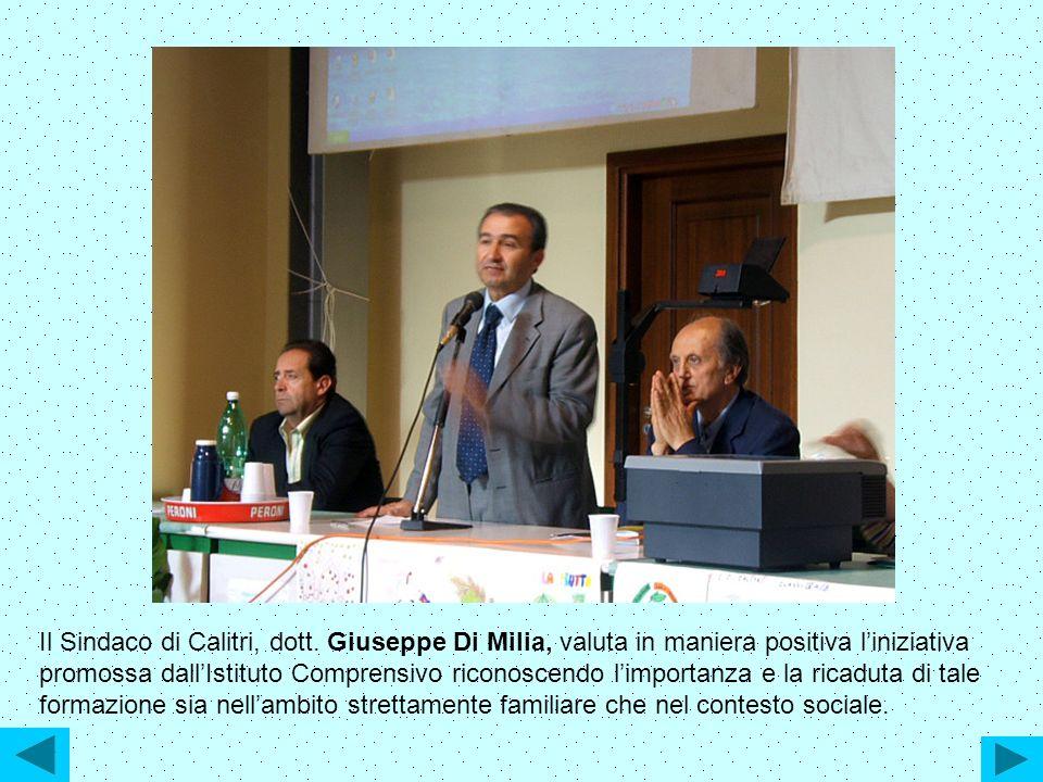 Il Sindaco di Calitri, dott. Giuseppe Di Milia, valuta in maniera positiva liniziativa promossa dallIstituto Comprensivo riconoscendo limportanza e la