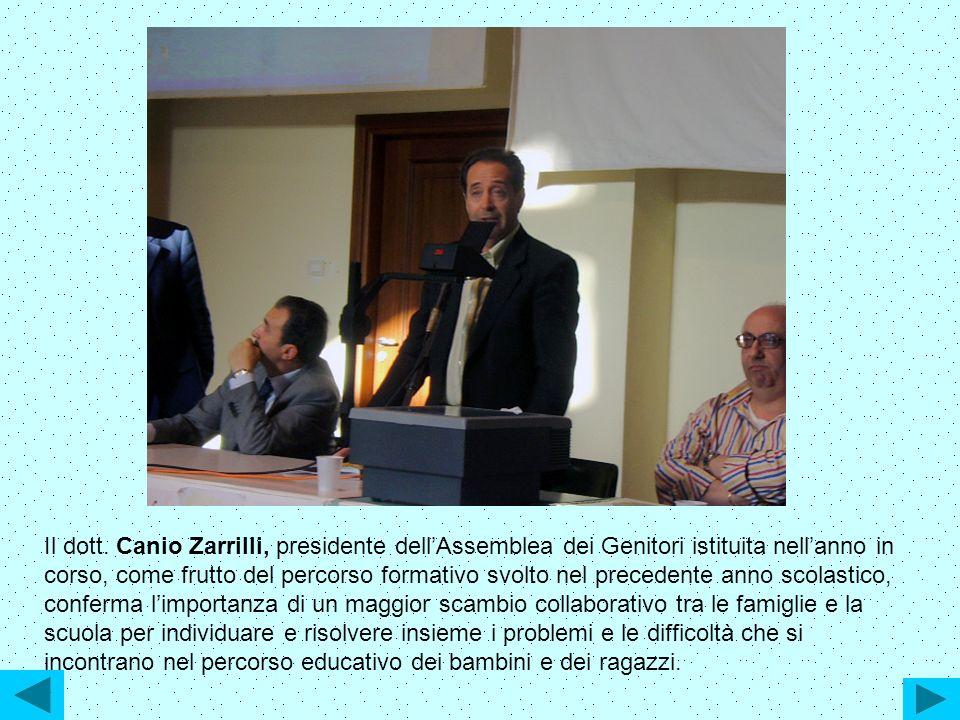 Il dott. Canio Zarrilli, presidente dellAssemblea dei Genitori istituita nellanno in corso, come frutto del percorso formativo svolto nel precedente a