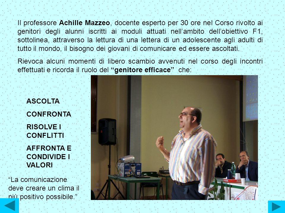 Il professore Achille Mazzeo, docente esperto per 30 ore nel Corso rivolto ai genitori degli alunni iscritti ai moduli attuati nellambito dellobiettiv