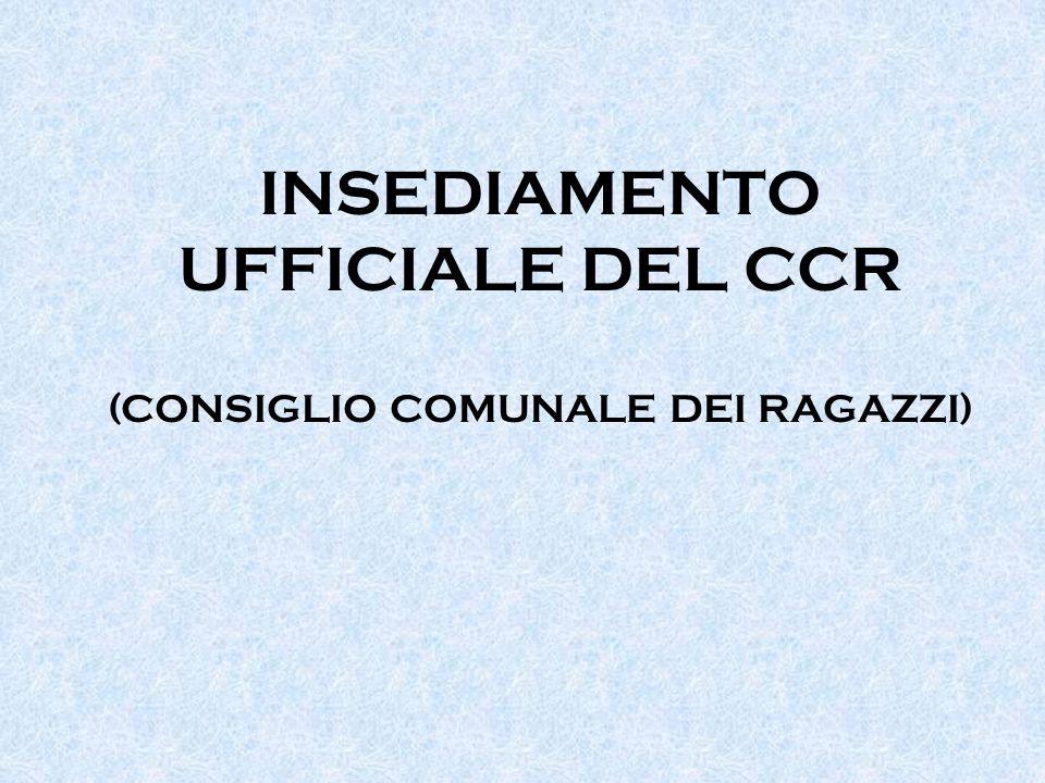 INSEDIAMENTO UFFICIALE DEL CCR (CONSIGLIO COMUNALE DEI RAGAZZI)