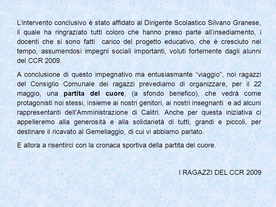 Lintervento conclusivo è stato affidato al Dirigente Scolastico Silvano Granese, il quale ha ringraziato tutti coloro che hanno preso parte allinsedia