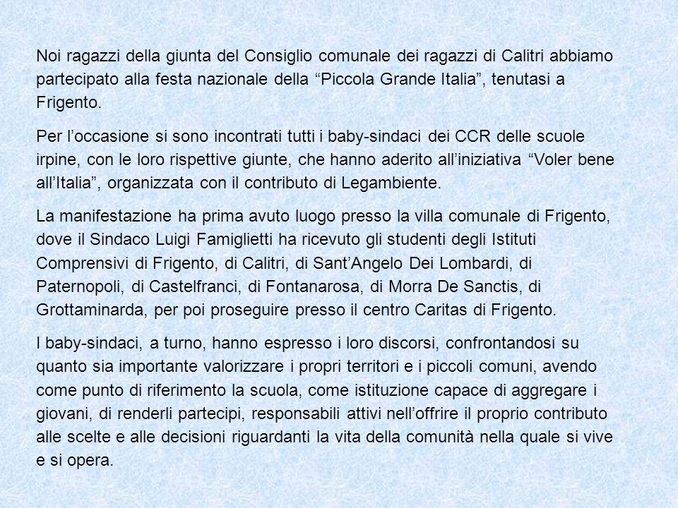 Noi ragazzi della giunta del Consiglio comunale dei ragazzi di Calitri abbiamo partecipato alla festa nazionale della Piccola Grande Italia, tenutasi