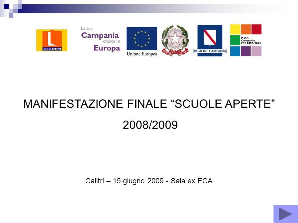 MANIFESTAZIONE FINALE SCUOLE APERTE 2008/2009 Calitri – 15 giugno 2009 - Sala ex ECA