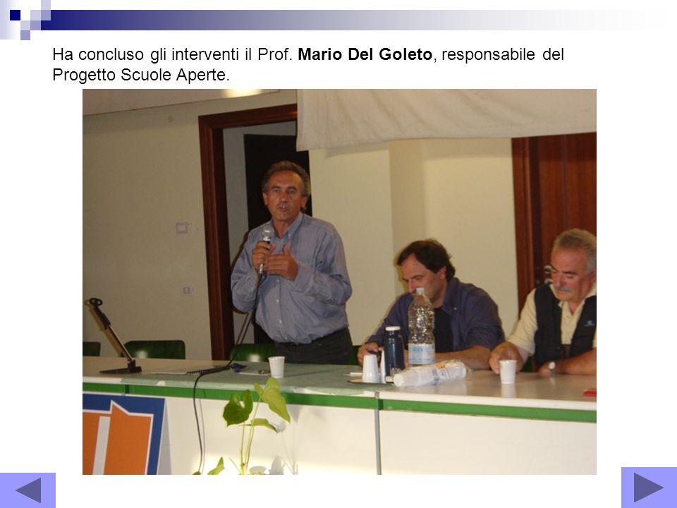 Ha concluso gli interventi il Prof. Mario Del Goleto, responsabile del Progetto Scuole Aperte.