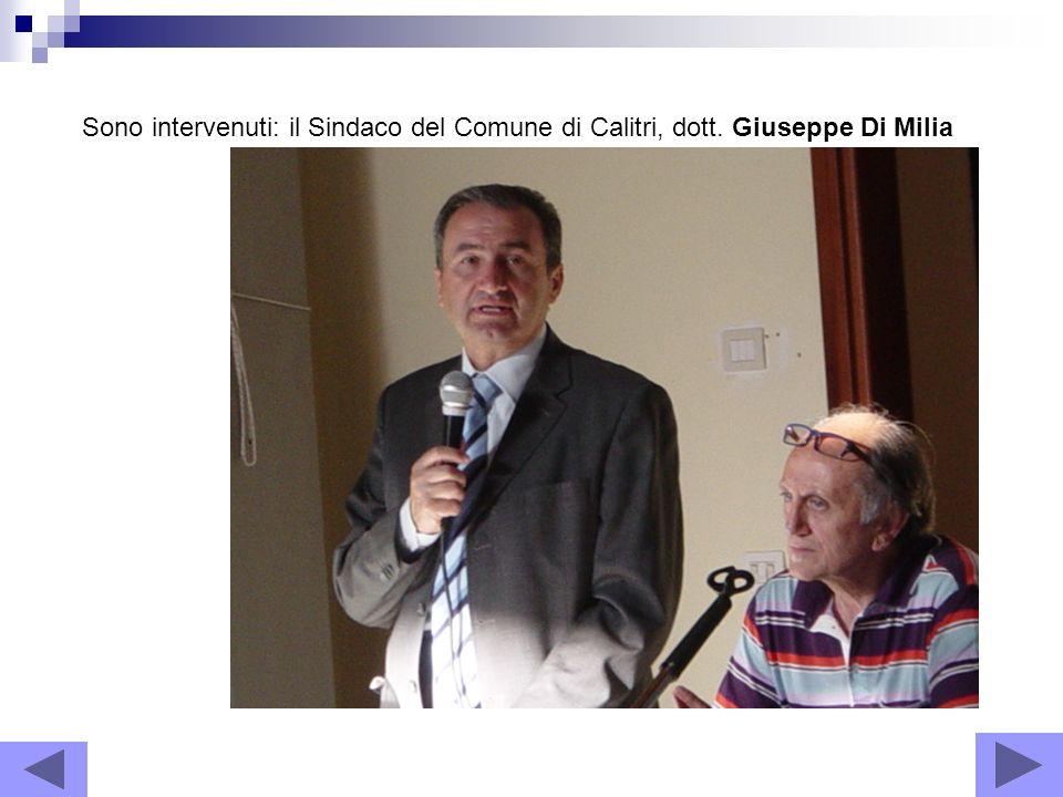 Sono intervenuti: il Sindaco del Comune di Calitri, dott. Giuseppe Di Milia