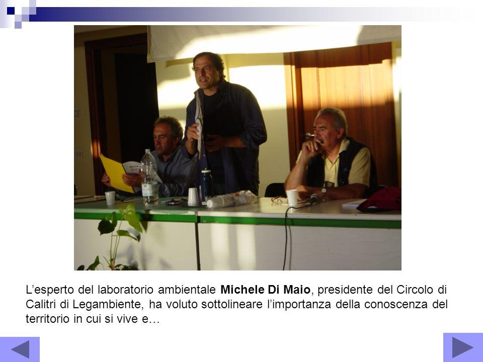 Lesperto del laboratorio ambientale Michele Di Maio, presidente del Circolo di Calitri di Legambiente, ha voluto sottolineare limportanza della conosc