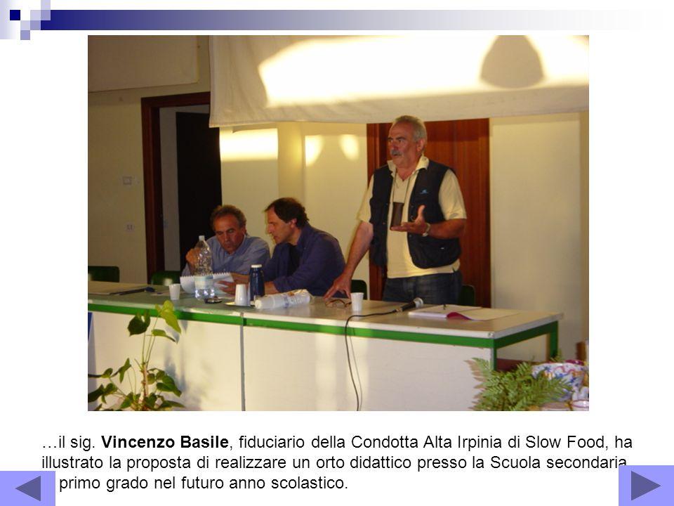 …il sig. Vincenzo Basile, fiduciario della Condotta Alta Irpinia di Slow Food, ha illustrato la proposta di realizzare un orto didattico presso la Scu