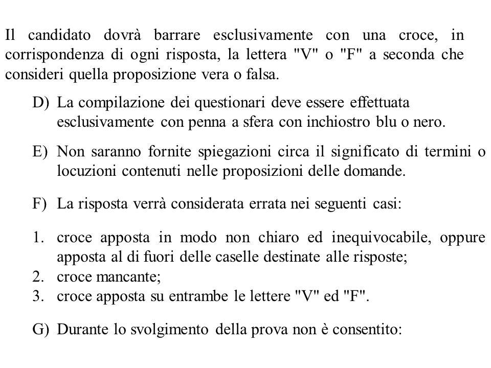 D)La compilazione dei questionari deve essere effettuata esclusivamente con penna a sfera con inchiostro blu o nero.