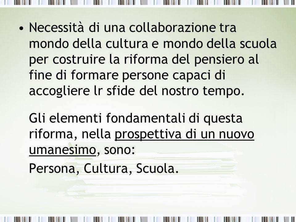 Necessità di una collaborazione tra mondo della cultura e mondo della scuola per costruire la riforma del pensiero al fine di formare persone capaci d