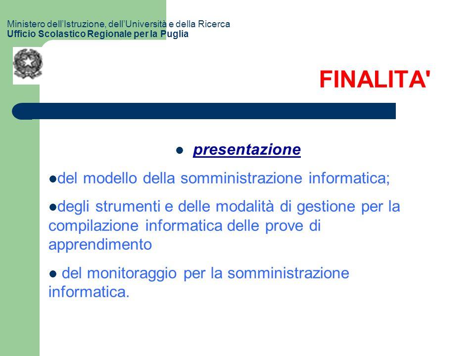 FINALITA presentazione del modello della somministrazione informatica; degli strumenti e delle modalità di gestione per la compilazione informatica delle prove di apprendimento del monitoraggio per la somministrazione informatica.