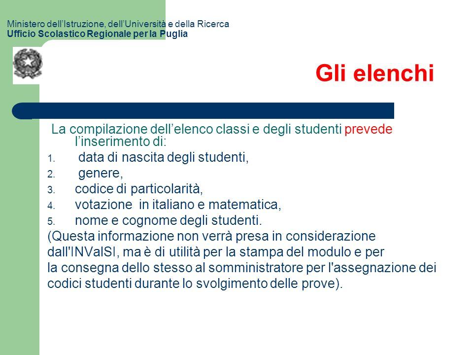 Gli elenchi La compilazione dellelenco classi e degli studenti prevede linserimento di: 1.